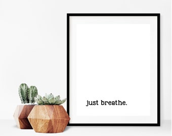 Just Breathe Wall Art, Inspirational Quote Wall Art, Motivating Wall Decor, Just Breathe Wall Decor, Office Wall Decor, Yoga, Print