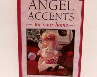 Angel Accents for Your Home Easy Step by Step Crafts Book