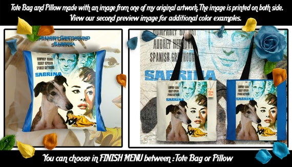 Spanish Greyhound Galgo Art Pillow or Tote Bag/Galgo/Dog Tote Bag/Dog Pillow/Dog Art/Custom Dog Portrait/Sabrina Movie Poster