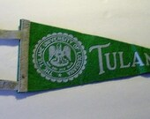"1940's Pennant Tulane University of Louisiana USA 12"" Green Felt  Flag Patch Collector Souvenir"