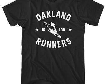 Oakland is for Runners T-Shirt - Men and Unisex - XS S M L XL 2x 3x 4x - Running Shirt, Run Oak Shirt, Oakland Marathon Shirt, Fitness Tee