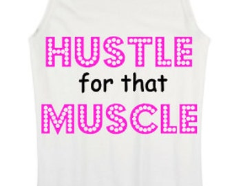 Hustle For That Muscle Gym Tank Top - Great for Birthdays - Fitness - Gym - Working out - Vinyl NOT Paint