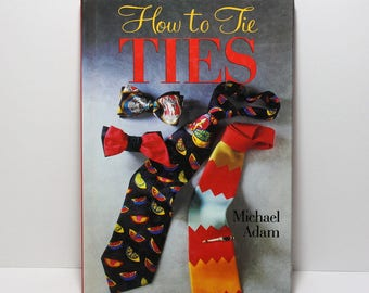 How To Tie Ties, Step by Step Guide for Tying Neckties, Men's Accessories Books, Men's Fashions, Hardcover Edition, Perfect for Graduation