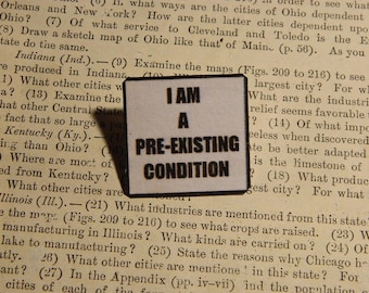 Anti-Trump Jewelry Peace jewelry I Am A Pre-Existing Condition
