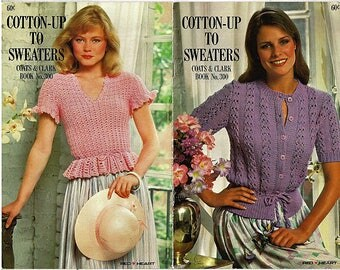 Cotton-Up To Sweaters To Knit and Crochet Pattern Booklet Coats & Clark Book 300