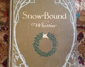 Beautiful 1906 HB Book Snow-bound by Whittier