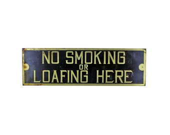 No Smoking Or Loafing Here Sign
