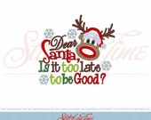 ON SALE Dear Santa, Is it too late to be Good? embroidered saying shirt or one piece w/snaps, Toddlers Girls, Boys, christmas, holidays