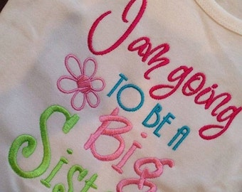 20% OFF Entire Shop I am going TO Be A Big Sister Custom saying embroidered t-shirt or one piece w/snaps, boys, girls