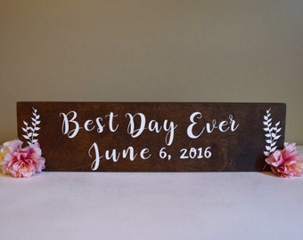 Best Day Ever Wedding Rustic Sign- Photo Prop Wedding Date Woodland Sign- Engagement Pictures Wood Sign - Photos Custom Decor Sign