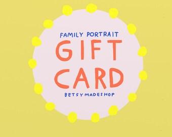 GIFT CARD for custom family portrait