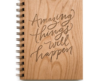 Amazing Things Will Happen Wood Journal [Everyday Inspiration / Wood Notebook / Journal for Her / Gratitude]