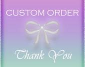 Custom Order for Babigelow2