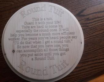 "11 inch Diameter ""Round Tuit"" CNC Laser Engraved Sign ""Round Tuit"""
