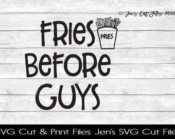 Fries Before Guys Quote SVG Cut File, SVG files for Die Cutting Machines- Vinyl htv Clip art - Commercial use