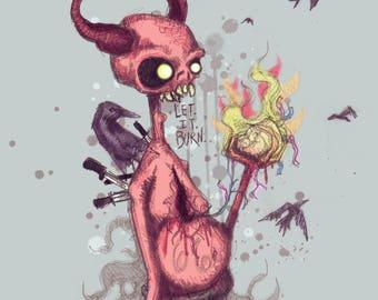 Let It Burn Fine Art Print