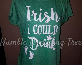 LAST ONE Irish I could drink Ladies Saint Patrick's Day Pregnancy Pregnant Maternity Green Shirt size XL St. Paddy's Day