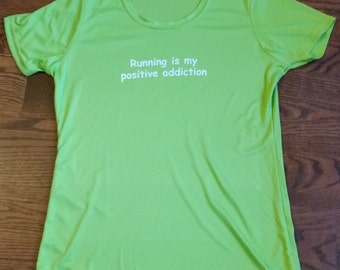 CLEARANCE Small Lime Running is my Positive Addiction Performance Tee