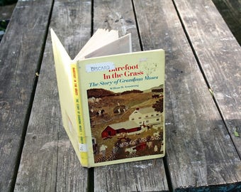 """Rare & Collectible 1970 """"Barefoot in the Grass The Story of Grandma Moses"""" / Library Copy Discarded!  Color Cover Color Illustrations!!"""