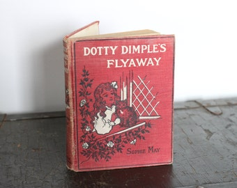 """Antique 1897 """"Dotty Dimple's Flyaway"""" by Sophie May"""