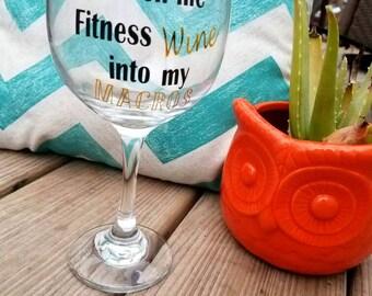 Watch me Fitness Wine into my Macros wine glass  |Wine glass | Custom wine glass| Cute Wine glass| Funny Wine glass | fitness wine glass