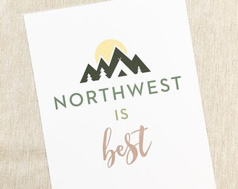 Northwest is Best Print // 8 x 10""