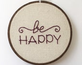 """Be Happy Hoop Art - 5"""" Hand Embroidery - Wall Hanging"""