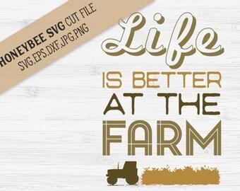 Life Is Better At The Farm svg Farm life svg Farmer svg Tractor svg Farmhouse decor svg Country decor svg Silhouette svg Cricut svg dxf eps