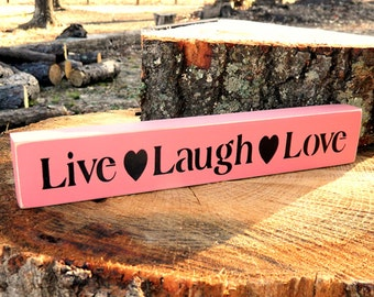 Live Laugh Love Wooden Sign - Shelf Sitter - 21 Colors to Choose From!!