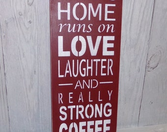 This Home Runs on Love Laughter And Really Strong Coffee, Coffee Sign, Barn Red Kitchen, Kitchen Decor, Coffee Decor, Coffee Art