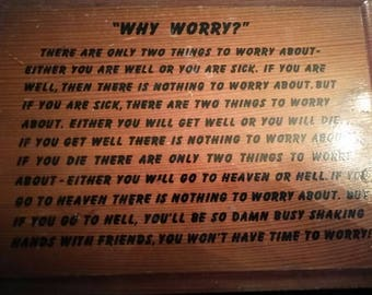 Vintage wood wall plaque 9 by 7  Why Worry