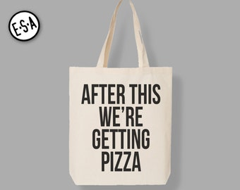 After This We're Getting Pizza Tote.