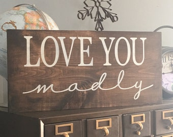 love you madly farmhouse decor rustic chic wood sign 1'x2'