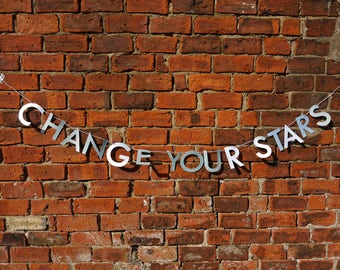 CHANGE YOUR STARS letter banner -  inspirational quote wall decor,paper garland pastel blue. Inspired by A Knight's Tale movie, Heath Ledger