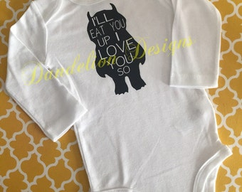 I'll Eat You Up I Love You So Baby Bodysuit Where The Wild Things Are Boy Girl Neutral White