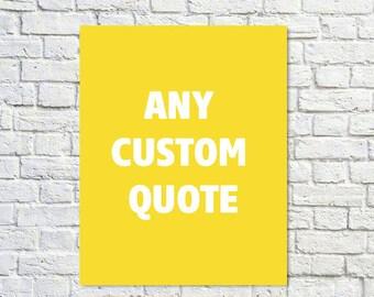 CUSTOM Typographic Print, Custom Poster, Custom Design , You Choose Design, Fonts, Custom Type Wall Art, Black Friday - Custom Quote