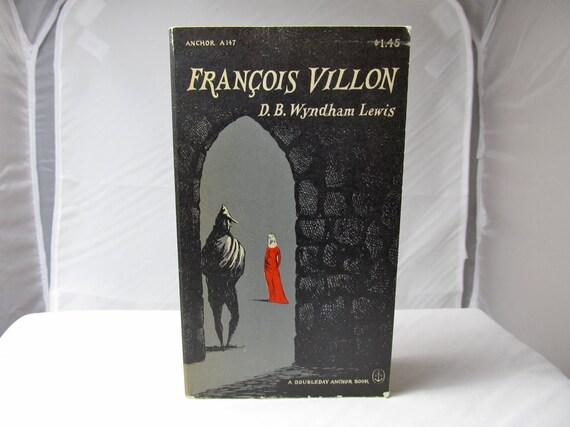 Francois Villon, A Documented Survey, D. B. Wyndham Lewis, Doubleday 1958, Paperback Book, Biography, Paris Middle Ages