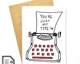 Love card - Cute card - Funny card - Valentines card - You're just my type - typewriter illustration