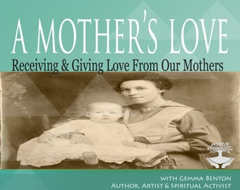 A Mother's Love: A group ancestral healing session in honor of our mother's and grandmothers