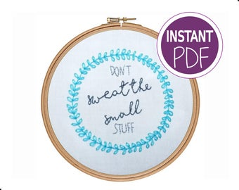 Hand Embroidery Pattern Instant PDF, Don't Sweat the Small Stuff embroidery design,  hand embroidery - Embroidery pdf by Peppermint Purple