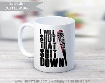 11 oz. Coffee Mug | I will SHUT that SHIT DOWN Coffee or Tea Mug