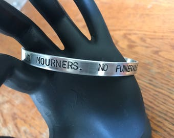 No Mourners No Funerals Quote Bracelet Cuff