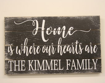 Home Is Where Our Hearts Are Wood Sign Family Name Sign Personalized Sign Housewarming Gift Wedding Gift Bridal Shower Gift Rustic Home