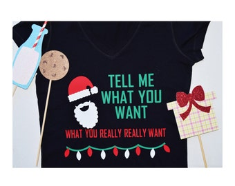 Christmas Shirt ; Tell Me What You Want What You Really Really Want ; Spice Girls Santa Claus Christmas Gift ; Holiday Apparel Women's Shirt