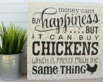 "Chicken Coop Sign- ""Money can't buy you happiness, but it can buy you chickens which is pretty much the same thing"" Chicken Wire, farm"