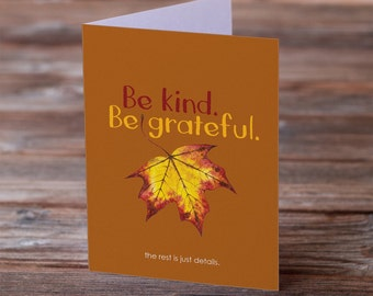 Be kind. Be Grateful - Greeting Card for Thank You, Thanksgiving, Gratitude, Friendship