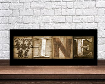 Wine Sign - Farmhouse Chic - Gift for Wine Lover - Wine Lover Sign - Kitchen Wine Sign - Vino Sign - Vintage Wine Sign - Rustic Wine Sign -