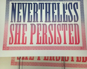 Nevertheless She Persisted - Letterpress print