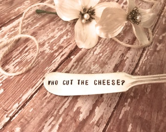 """Cheese knives, handstamped knives, """"Who cut the cheese"""" cheese spreaders, Holiday sayings, Neighbor gifts, Perfect for holiday parties,"""