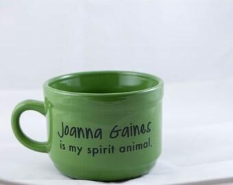 Joanna Gaines is my Spirt Animal Mug, Fixer Upper, 22oz Soup Mug